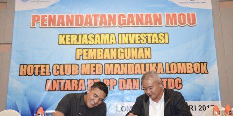 Bangun Club Med,  ITDC dan PT. PP Sepakati Kerjasama Investasi Diatas Rp 1 Triliun